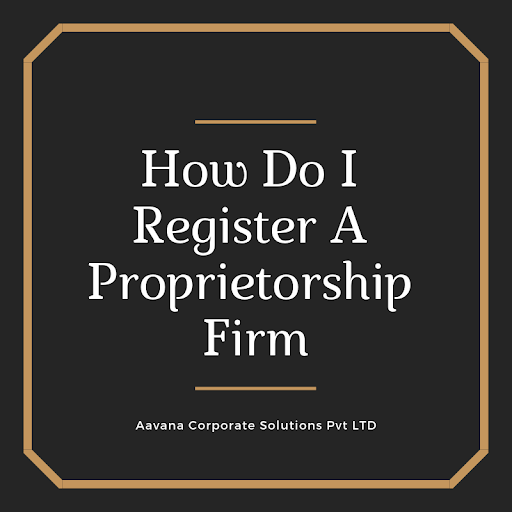 How do i register a Proprietorship firm